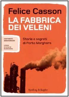 20080224 Felice Casson e Ferruccio Brugnaro - Copertina La fabbrica dei veleni
