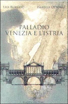 20080906 Palladio - Copertina di Palladio, Venezia e l'Istria, ed. Piazza