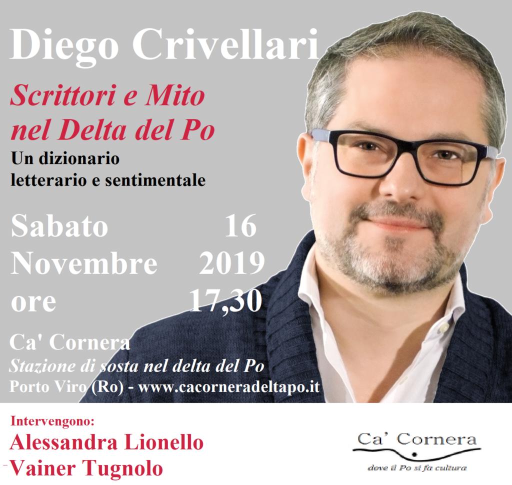 Diego Crivellari, Scrittori e Mito nel Delta del Po - Ca' Cornera sabato 16 Novembre 2019, ore 17:30